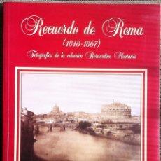 Libros de segunda mano: RECUERDO DE ROMA (1848 - 1867). FOTOGRAFIAS DE LA COLECCIÓN BERNARDINO MONTAÑÉS. 1997 CATÁLOGO. Lote 141613506