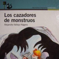 Libros de segunda mano: ALEJANDRA VALLEJO -NÁGERA. LOS CAZADORES DE MONSTRUOS. Lote 141713614