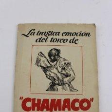 Libros de segunda mano: RV-140. LA TRAGICA EMOCION DEL TOREO DE CHAMACO.ILUSTRACIONES DE A.MOLINERO.. Lote 141760938
