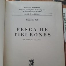 Libros de segunda mano: PESCA DE TIBURONES - FRANCOIS POLI FRANCOIS POLI HISPANO EUROPEA 1958. Lote 141774402
