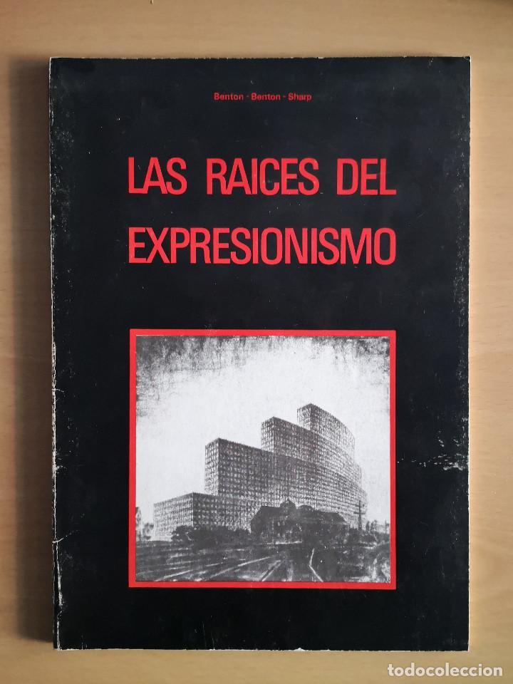 LAS RAICES DEL EXPRESIONISMO (Libros de Segunda Mano - Bellas artes, ocio y coleccionismo - Otros)