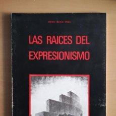 Libros de segunda mano: LAS RAICES DEL EXPRESIONISMO. Lote 141806978