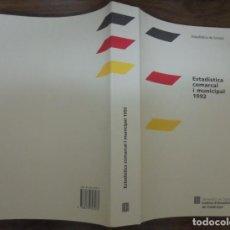 Libros de segunda mano: ESTADISTICA COMARCAL I MUNICIPAL 1992 ESTADÍSTICA DE SINTESI INSTITUT D'ESTADÍSTICA DE CATALUNYA. . Lote 141828494
