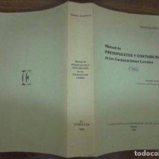 Libros de segunda mano: MANUAL DE PRESUPUESTOS Y CONTABILIDAD DE LAS CORPORACIONES LOCALES PUBLICACIONES ABELLA MADRID 1988. Lote 141832278