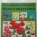 Libros de segunda mano: LA SENDA DE LA NATURALEZA. FLORES SILVESTRES - EDICIONES PLESA / SM - 1982. Lote 141844946