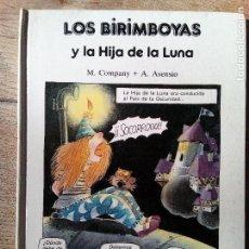 Libros de segunda mano: LOS BIRIMBOYAS Y LA HIJA DE LA LUNA - M. COMPANY + A.ASENSIO - ARIN (ENVÍO 2,40€). Lote 141884722