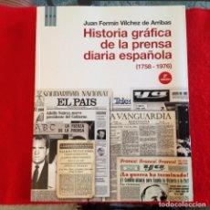 Libros de segunda mano: HISTORIA GRÁFICA DE LA PRENSA DIARIA ESPAÑOLA 1758 - 1976, DE J.F. VILCHEZ DE ARRIBAS, RBA 2012, . Lote 141889894