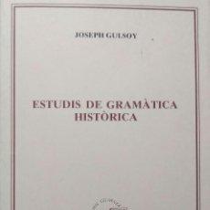 Libros de segunda mano: ESTUDIS DE GRAMÀTICA HISTÒRICA JOSEPH GULSOY. Lote 141898538