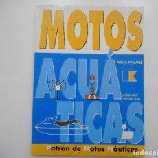 Libros de segunda mano: MIQUEL MALLAFRÉ MOTOS ACUÁTICAS Y91264. Lote 141901670