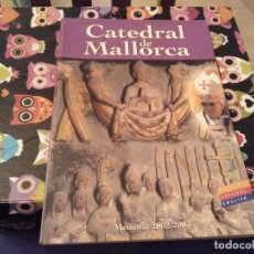 Libros de segunda mano: CATEDRAL DE MALLORCA MEMORIA I OCTUBRE 2002- 2003 PRESENTACIO DEGA PRESIDENT DEL CAPITOL DE LA SEU. Lote 141906178
