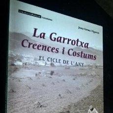 Libros de segunda mano: LA GARROTXA: CREENCES I COSTUMS. EL CICLE DE L´ANY. FARELL 2007. JOSEP ROMEU I FIGUERAS. EN CATALAN . Lote 141919054