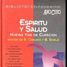 Libros de segunda mano: ESPIRITU Y SALUD, NUEVAS VIAS DE CURACION (AÑO CERO, 1994). Lote 141931878