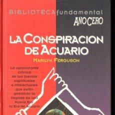 Libros de segunda mano: FERGUSON : LA CONSPIRACION DE ACUARIO (AÑO CERO, 1994). Lote 141932058