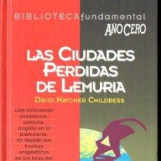 Libros de segunda mano: HATCHER CHILDRESS : LAS CIUDADES PERDIDAS DE LEMURIA (AÑO CERO, 1994). Lote 141932306