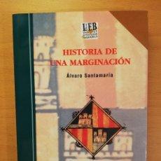 Libros de segunda mano: HISTORIA DE UNA MARGINACION (ALVARO SANTAMARIA) GOVERN DE LES ILLES BALEARS. Lote 141972106