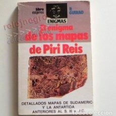 Libros de segunda mano: EL ENIGMA DE LOS MAPAS DE PIRI REIS - LIBRO - P. GUIRAO - MISTERIO HISTORIA - SUDAMÉRICA - ANTÁRTIDA. Lote 142024830