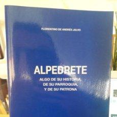 Libros de segunda mano: ALPEDRETE, ALGO DE SU HISTORIA, FLORENTINO DE ANDRES, ED. EL AUTOR. 107P. TAPA BLANDA. FOTOS, RARO. Lote 142028790