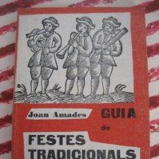 Libros de segunda mano: GUIA DE FESTES TRADICIONALS DE CATALUNYA. JOAN AMADES. 1958- ED. AEDOS.. Lote 142038626