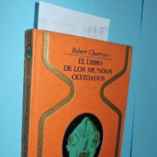 Libros de segunda mano: EL LIBRO DE LOS MUNDOS OLVIDADOS. CHARROUX, ROBERT. ED. PLAZA&JANÉS. BARCELONA 1975. Lote 142045662