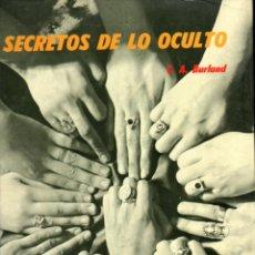 Libros de segunda mano: BURLAND : SECRETOS DE LO OCULTO (GRIJALBO, 1975) GRAN FORMATO. Lote 142058330