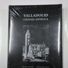 Libros de segunda mano: VALLADOLID CIUDAD ANTIGUA. DIBUJOS MIGUEL ANGEL SOIRA. J.J. MARTIN GONZALEZ. TDK356. Lote 135502137
