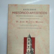 Libros de segunda mano: ESTUDIOS HISTÓRICO-ARTÍSTICOS RELATIVOS PRINCIPALMENTE A VALLADOLID. D. JOSE MARTI Y MONSO. TDK356. Lote 135536006