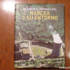 Libros de segunda mano: LIBRO LA CENTRAL TERMICA DE NARCEA Y SU ENTORNO. Lote 142079986
