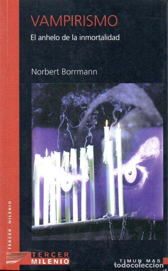 BORRMANN : VAMPIRISMO, EL ANHELO DE INMORTALIDAD (TERCER MILENIO, 1999) (Libros de Segunda Mano - Parapsicología y Esoterismo - Otros)