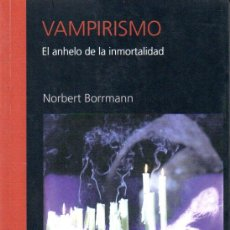 Gebrauchte Bücher - BORRMANN : VAMPIRISMO, EL ANHELO DE INMORTALIDAD (TERCER MILENIO, 1999) - 142085426