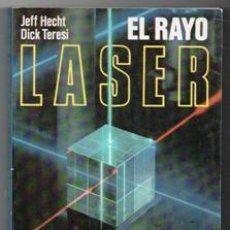 Libros de segunda mano: EL RAYO LASER, JEFF HECHT, DICK TERESI. Lote 142141058