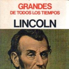 Libros de segunda mano: LINCOLN. GRANDES DE TODOS LOS TIEMPOS. 1969.. Lote 142153038