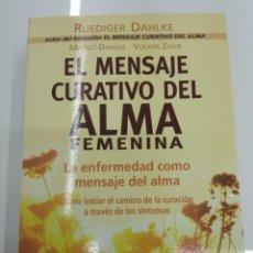 Libros de segunda mano: EL MENSAJE CURATIVO DEL ALMA FEMENINA RUEDIGER DAHLKE ROBINBOOK ENFERMEDAD COMO MENSAJE DEL ALMA . Lote 142188406