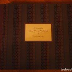 Libros de segunda mano: EL LIBRO DE LA TAUROMAQUIA. FRANCISCO DE GOYA. ED. MUSEO NACIONAL DEL PRADO, 2001.. Lote 142209266
