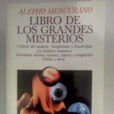 Libros de segunda mano: LIBRO DE LOS GRANDES MISTERIOS (VAMPIRISMO, LICANTROPÍA, ...)- ALEPHO MERCURANO. Lote 142209758