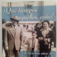 Libros de segunda mano: ¡QUÉ TIEMPOS AQUELLOS, COÑO! 50 AÑOS DE ALETARGADA SEXUALIDAD- ANSELMO J. GARCÍA CURADO. Lote 142211042