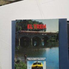 Libros de segunda mano: EL TREN, LIBRO FERROVIARIO. RENFE. Lote 142215544