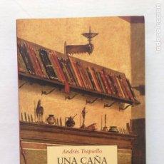 Libros de segunda mano: UNA CAÑA QUE PIENSA, ANDRÉS TRAPIELLO. Lote 142228769