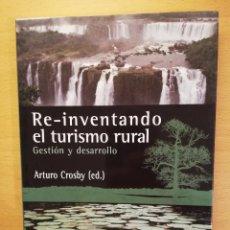Libros de segunda mano: RE-INVENTANDO EL TURISMO RURAL. GESTION Y DESARROLLO (ARTURO CROSBY) LAERTES. Lote 142257682