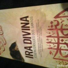 Libros de segunda mano: IRA DIVINA - JOSE RODRIGUES DOS SANTOS. Lote 142273706