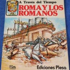 Libros de segunda mano: ROMA Y LOS ROMANOS - A TRAVÉS DEL TIEMPO - PLESA - EDICIONES SM. Lote 142287986