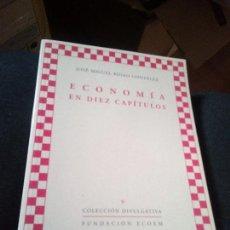 Libros de segunda mano: ECONOMIA EN DIEZ CAPITULOS JOSE MARIA RIDAO GONZALEZ FUNDACION ECOEM. Lote 142294730