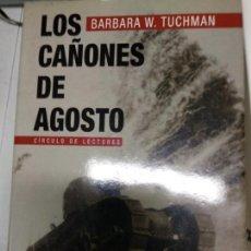 Libros de segunda mano: LOS CAÑONES DE AGOSTO - BARBARA W. TUCHMAN. Lote 142347934