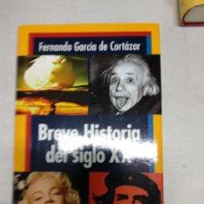 Libros de segunda mano: BREVE HISTORIA DEL SIGLO XX. FERNANDO GARCIA DE COTAZAR. Lote 142350926