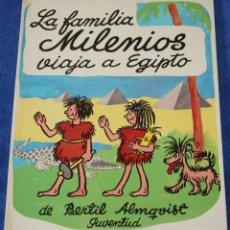 Libros de segunda mano: LA FAMILIA MILENIOS VIAJA A EGIPTO - EDITORIAL JUVENTUD (1975). Lote 142361530