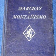 Libros de segunda mano: MARCHAS Y MONTAÑISMO - F.E.T. Y DE LAS J.O.N.S (1943). Lote 142362522