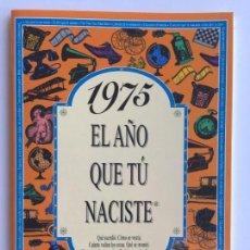 Libros de segunda mano: 1975 EL AÑO EN QUE TU NACISTE. Lote 142418426