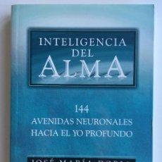 Libros de segunda mano: INTELIGENCIA DEL ALMA 144 AVENIDAS NEURONALES HACIA EL YO PROFUNDO - JOSÉ MARÍA DORIA. Lote 142419042