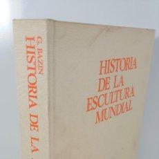Libros de segunda mano: HISTORIA DE LA ESCULTURA MUNDIAL. G.BAZIN. EDIT BLUME. BARCELONA. 1972.. Lote 142427106