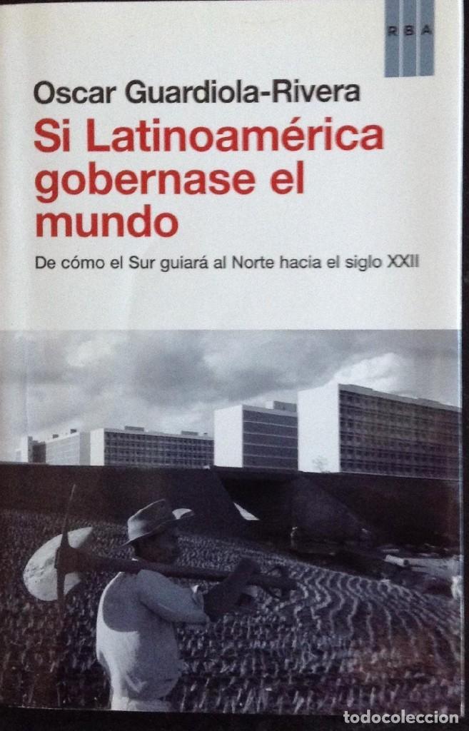 SI LATINOAMÉRICA GOBERNASE EL MUNDO (Libros de Segunda Mano - Ciencias, Manuales y Oficios - Otros)