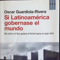 Libros de segunda mano: SI LATINOAMÉRICA GOBERNASE EL MUNDO. Lote 142431146